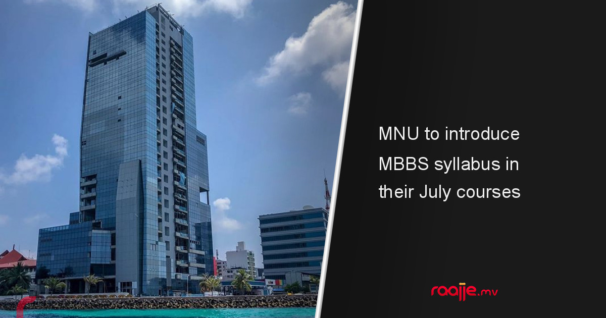 MNU to introduce MBBS syllabus in their July courses